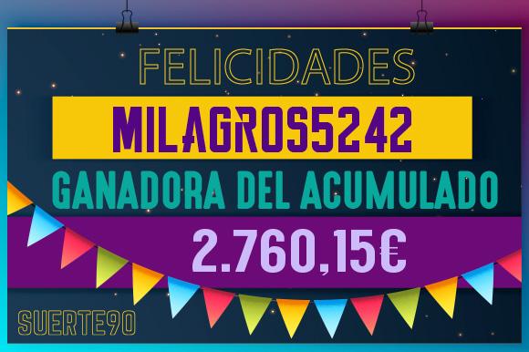¡Enhorabuena Milagros5242 por el bote acumuado!