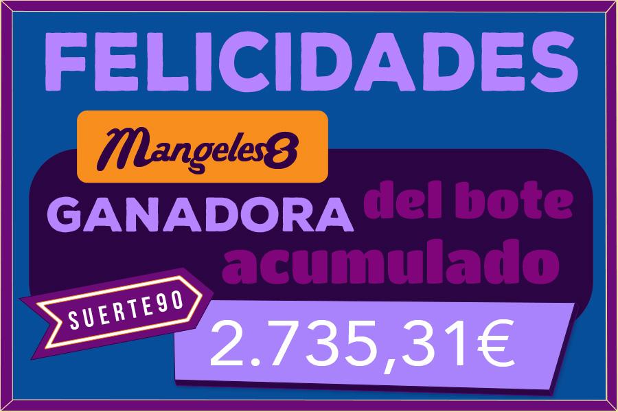 Mangeles8 ganadora del bote acumulado de SUERTE90