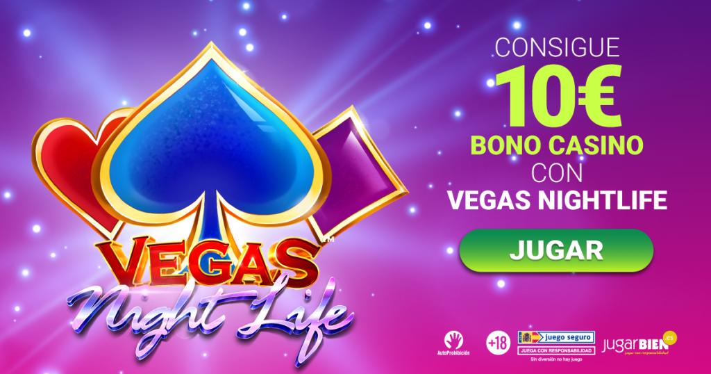 consigue 10€ bono casino tragaperras Vegas Night Life